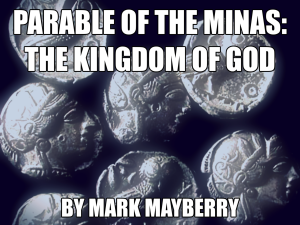 2016-07-24-am-MM-ParableOfTheMinas(Kingdom of God)-02b