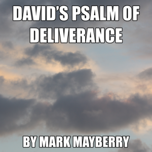 2016-11-27-pm-MM-2Sa_22-PsalmOfDeliverance-02b