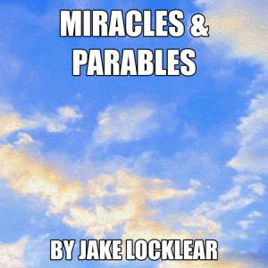 2017-01-22-am-JL-MiraclesAndParables-02b