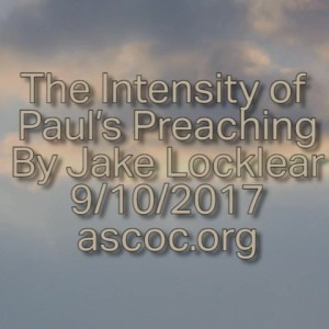 2017-09-10-pm-JL-TheIntensityOfPaulsPreaching_Moment